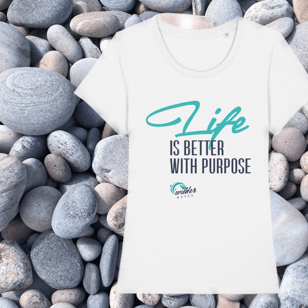 Life is Better with Purpose